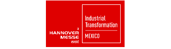 Industrial Transformation MEXICO - a HANNOVER MESSE event bigger
