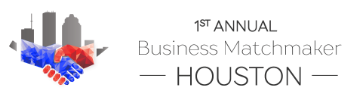 The 1st Annual Houston Business Matchmaker bigger
